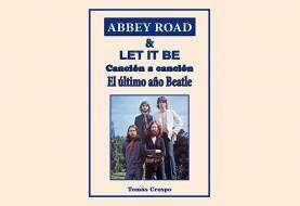 "Editorial California publica ""Abbey Road & Let It Be, canción a canción"", un libro de Tomás Crespo"