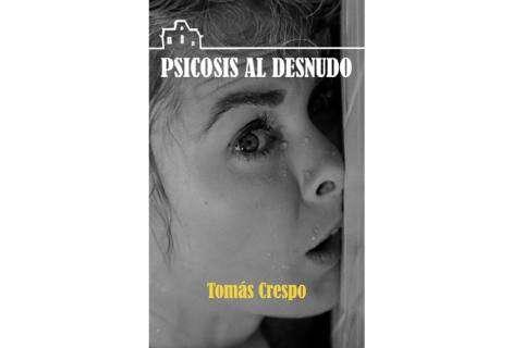 Tomás Crespo publica el libro 'Psicosis al desnudo'