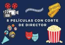 Las mejores 8 películas con corte de director