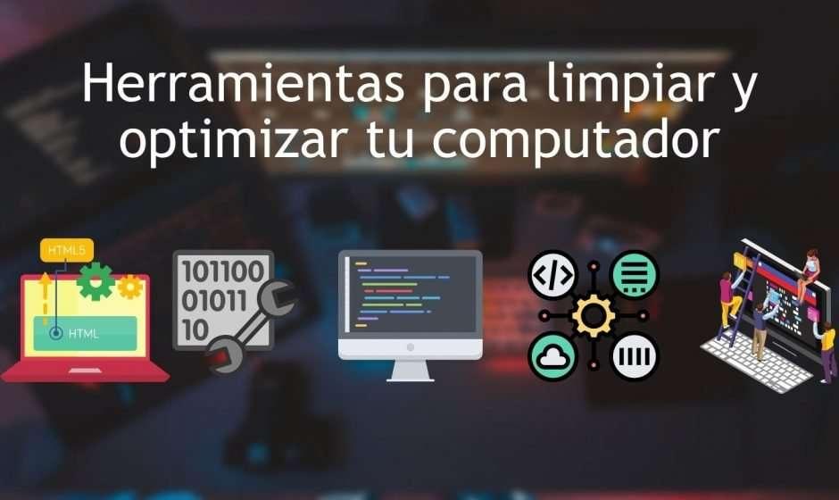 Herramientas para limpiar y optimizar tu computador
