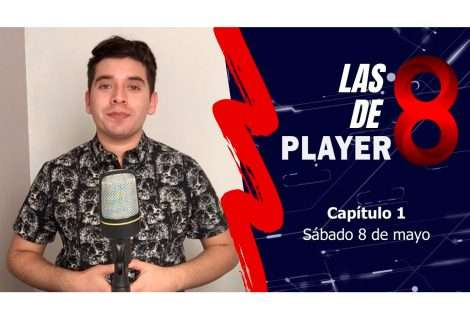 Las 8 de Player 8: capítulo 1