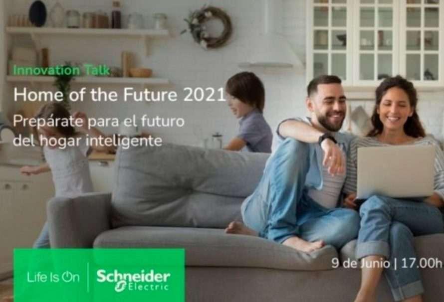 "Schneider Electric celebra su ""Home of the Future 2021"""