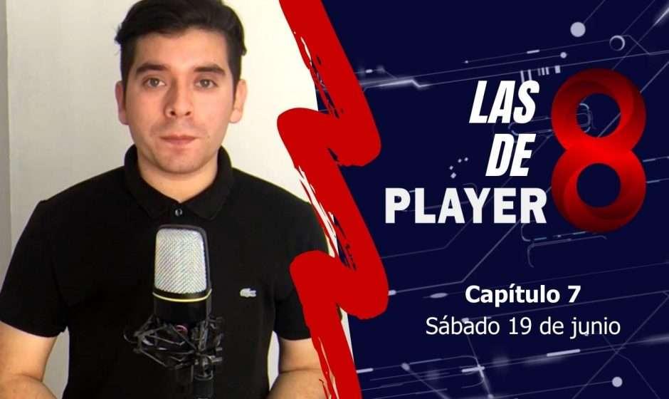 Las 8 de Player 8: capítulo 7